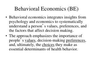 Behavioral Economics (BE)