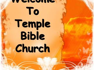 Welcome To  Temple Bible  Church