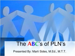 The  A B C 's of PLN's