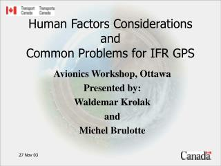 Human Factors Considerations  and Common Problems for IFR GPS
