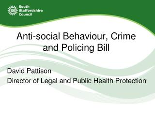 Anti-social Behaviour, Crime and Policing Bill