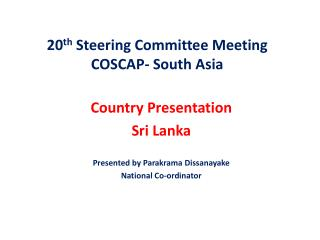 20 th  Steering Committee Meeting COSCAP- South Asia