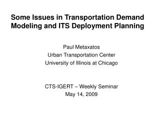 Paul Metaxatos Urban Transportation Center University of Illinois at Chicago