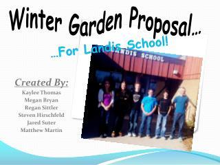 Winter Garden Proposal…