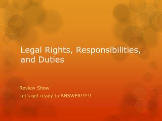Legal Rights, Responsibilities, and Duties