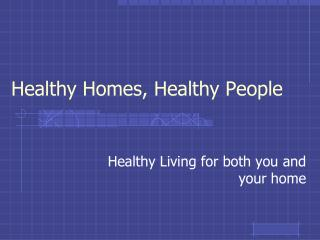 Healthy Homes, Healthy People