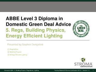 Regulations Building Physics Energy-Efficient Lighting