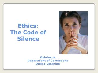 Ethics:   The Code of Silence