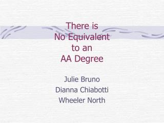There is No Equivalent to an AA Degree