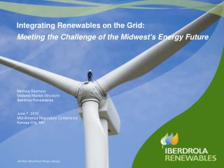 Melissa Seymour Midwest Market Structure Iberdrola Renewables June 7, 2010