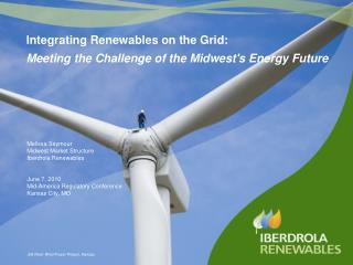 Melissa Seymour Midwest Market Structure Iberdrola Renewables June 7, 2010