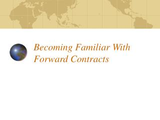 Becoming Familiar With Forward Contracts