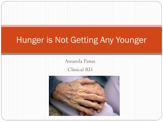 Hunger is Not Getting Any Younger