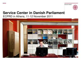Service Center in Danish Parliament