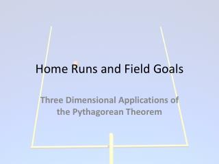 Home Runs and Field Goals