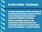 No Silver Bullet - Fred Brooks