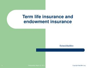 Term life insurance and endowment insurance