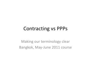 Contracting  vs  PPPs