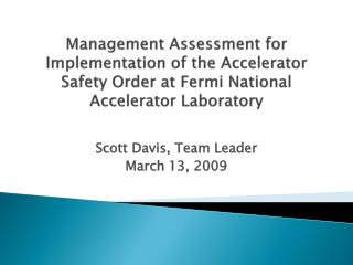 Scott Davis, Team Leader March 13, 2009