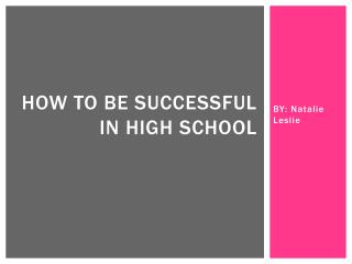 How to be successful in High school