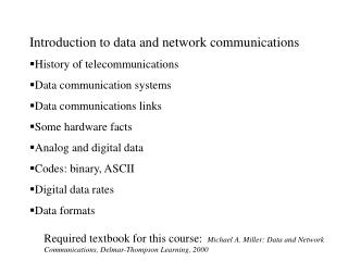 Introduction to data and network communications History of telecommunications