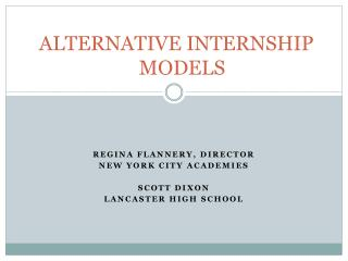 ALTERNATIVE INTERNSHIP 		MODELS