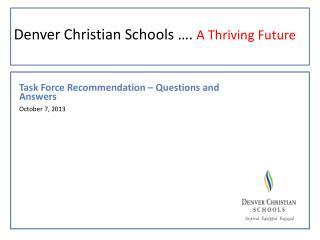 Denver Christian Schools ….  A Thriving Future