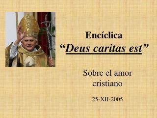 "Encíclica "" Deus caritas est """