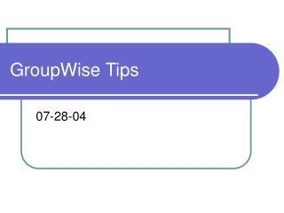 GroupWise Tips