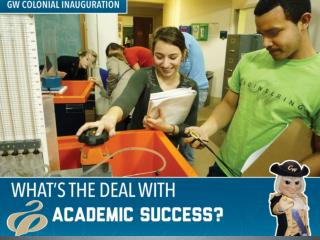 What's the Deal With:  Academic Success