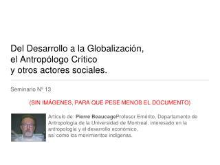 Del Desarrollo a la Globalización,  el Antropólogo Crítico  y otros actores sociales.
