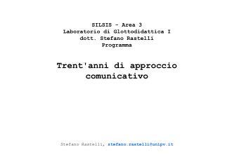 SILSIS - Area 3 Laboratorio di Glottodidattica I dott. Stefano Rastelli  Programma