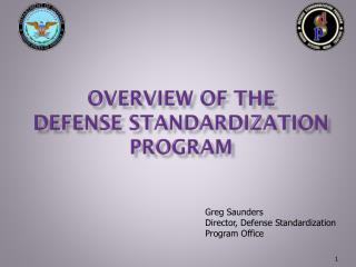 OVERVIEW OF THE Defense standardization Program