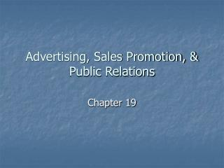 Advertising, Sales Promotion, & Public Relations