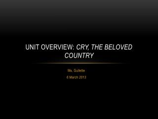 Unit overview:  cry, the beloved country
