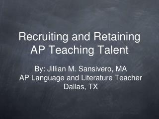 Recruiting and Retaining AP Teaching Talent