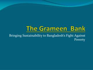 The  Grameen   Bank