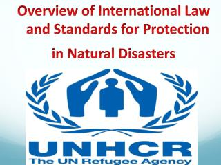 Overview of International Law and Standards for Protection in Natural Disasters