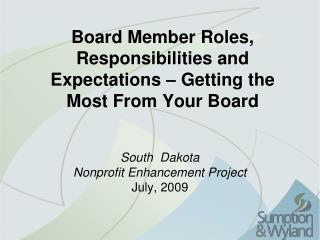 Board Member Roles, Responsibilities and Expectations � Getting the Most From Your Board