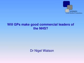 Will GPs make good commercial leaders of the NHS?