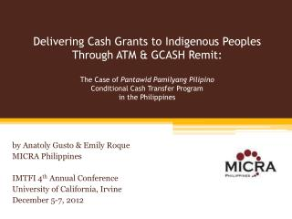 by Anatoly Gusto & Emily  Roque MICRA Philippines IMTFI 4 th  Annual Conference