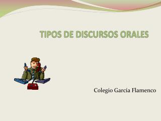 TIPOS DE DISCURSOS ORALES
