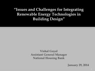 """Issues and Challenges for Integrating Renewable Energy Technologies in Building Design"""