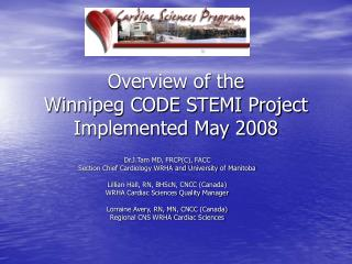 Overview of the  Winnipeg CODE STEMI Project  Implemented May 2008