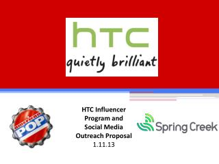 HTC Influencer Program and Social Media Outreach Proposal  1.11.13