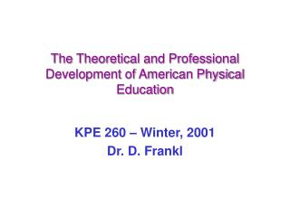 The Theoretical and Professional Development of American Physical Education
