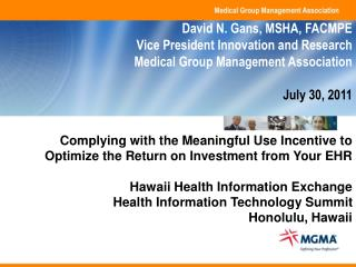 Complying with the Meaningful Use Incentive to Optimize the Return on Investment from Your EHR