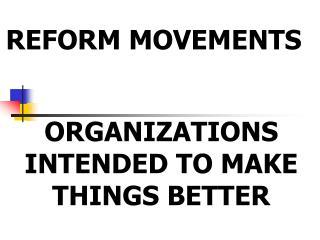 REFORM MOVEMENTS
