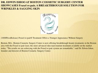 DR. EDWIN ISHOO AT BOSTON COSMETIC SURGERY CENTER SHOWCASES