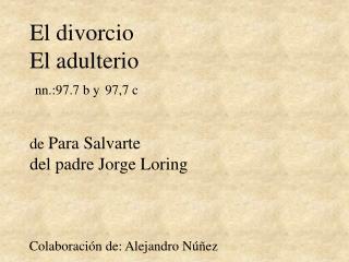 El divorcio  El adulterio nn.:97.7 b y 97,7 c  de  Para Salvarte del padre Jorge Loring